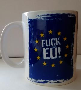 Hrnek: Fuck the EU!